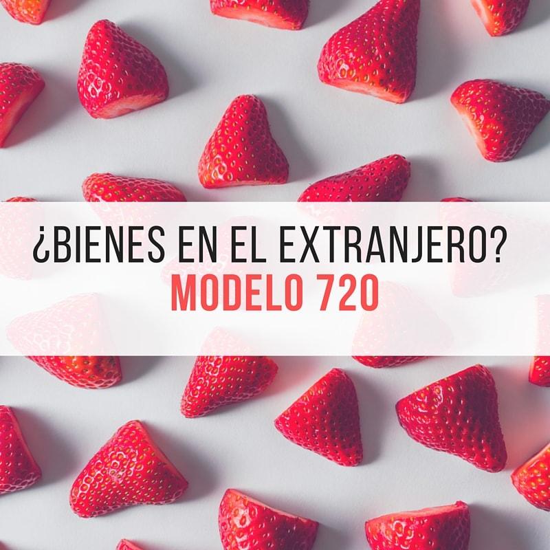 Modelo 720  ¿Tienes Algo En El Extranjero?